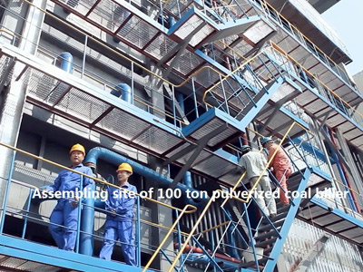 Assembling Site of 100 Ton Pulverized Coal Boiler